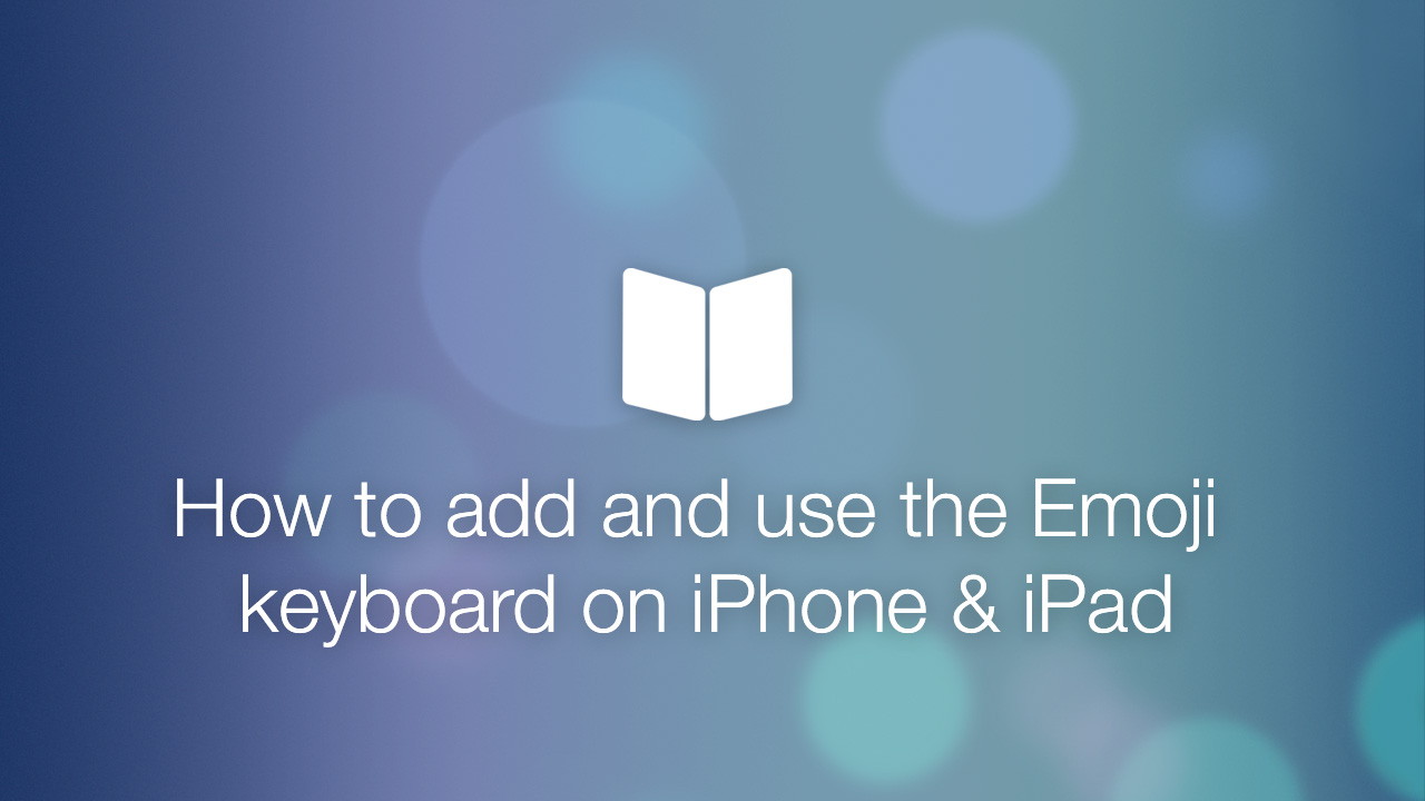 add emoji to iphone how to add a emoji keyboard to your iphone or 1863